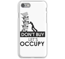Don't Buy - Occupy iPhone Case/Skin