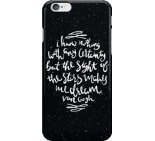 I Know Nothing With Any Certainty, But The Sight Of The Stars Makes Me Dream iPhone Case/Skin