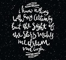 I Know Nothing With Any Certainty, But The Sight Of The Stars Makes Me Dream by Katie Thomas