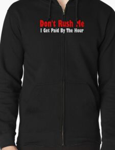 Dont Rush Me Funny Geek T-Shirt