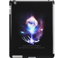 The Whole World in the Palm of Your Hand iPad Case/Skin