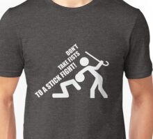 Don't Take Fists To A Stick Fight! Unisex T-Shirt