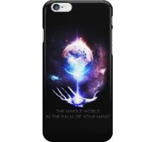 The Whole World in the Palm of Your Hand iPhone Case/Skin