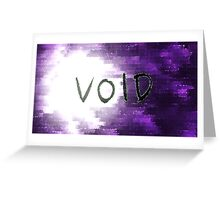 VOID Greeting Card