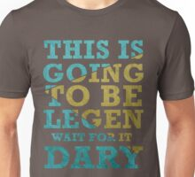 This Is Going To Be Legendary Unisex T-Shirt