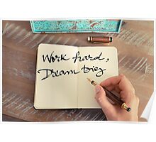 Motivational concept with handwritten text WORK HARD DREAM BIG Poster