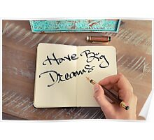 Motivational concept with handwritten text HAVE BIG DREAMS Poster
