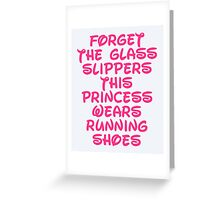 Forget The Glass Slippers Running Quote Greeting Card