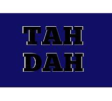 TAH DAH Photographic Print
