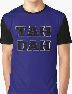 TAH DAH Graphic T-Shirt