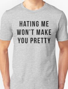 Hating Me Funny Quote Unisex T-Shirt