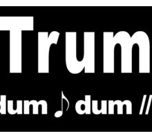 Trump Dragnet Tune Sticker