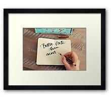 Motivational concept with handwritten text BETTER LATE THAN NEVER Framed Print