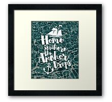 Where The Anchor Drops Quote Framed Print
