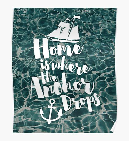 Where The Anchor Drops Quote Poster