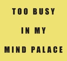 Sherlock Too busy in my mind palace Kids Tee