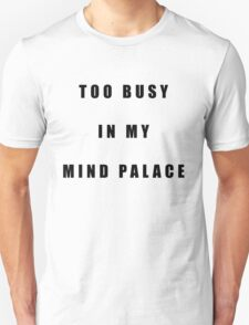 Sherlock Too busy in my mind palace T-Shirt