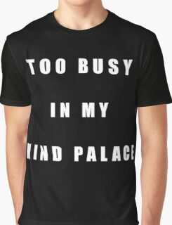 Too busy in my mind palace Sherlock Graphic T-Shirt