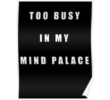 Too busy in my mind palace Sherlock Poster