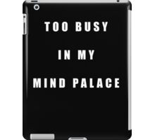Too busy in my mind palace Sherlock iPad Case/Skin