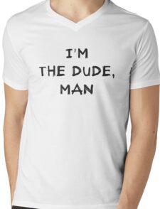 I'm the dude, man - the dude Mens V-Neck T-Shirt