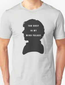Sherlock Holmes Too busy in my mind palace Unisex T-Shirt