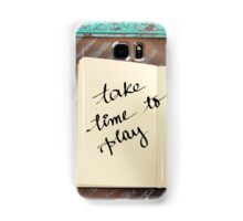 Motivational concept with handwritten text TAKE TIME TO PLAY Samsung Galaxy Case/Skin