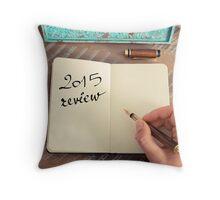 Motivational concept with handwritten text 2015 REVIEW Throw Pillow