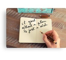 Motivational concept with handwritten text A GOAL WITHOUT A PLAN IS JUST A WISH Canvas Print