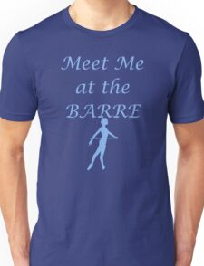 Meet Me At The Barre - Blue Unisex T-Shirt