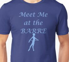 Meet Me At The Barre - Blue Unisex T-Shirt