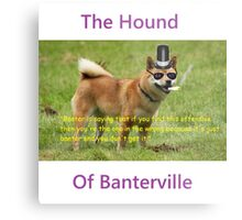 The Hound of Banterville Metal Print