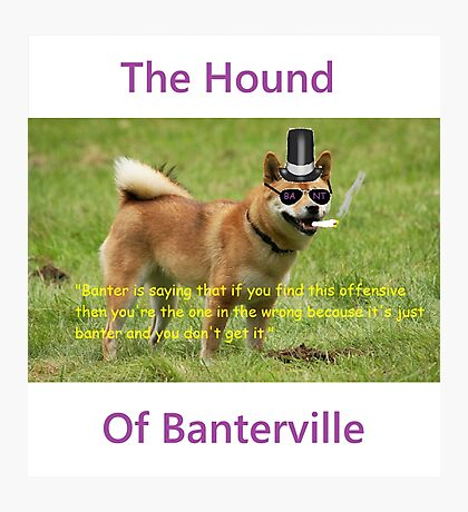 The Hound of Banterville Photographic Print