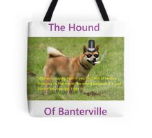 The Hound of Banterville Tote Bag