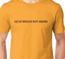 10/10 Would buy again Unisex T-Shirt