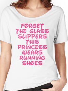 Forget The Glass Slippers Running Quote Women's Relaxed Fit T-Shirt