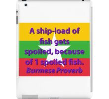 A Shipload Of Fish - Burmese Proverb iPad Case/Skin