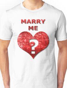 Marry Me Unisex T-Shirt