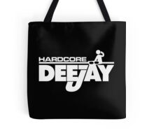 Hardcore DeeJay Music Quote Tote Bag