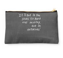 'It is not in the stars to hold our destiny, but in ourselves' - William Shakespeare Studio Pouch