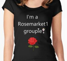 I'm a Rosemarket1 Groupie Women's Fitted Scoop T-Shirt