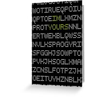 I'M YOURS CODING LETTERS Greeting Card