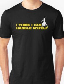 Rey - I Think I Can Handle Myself - Small Design Unisex T-Shirt