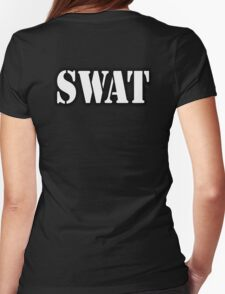 SWAT, Special Weapons and Tactics teams  Womens Fitted T-Shirt