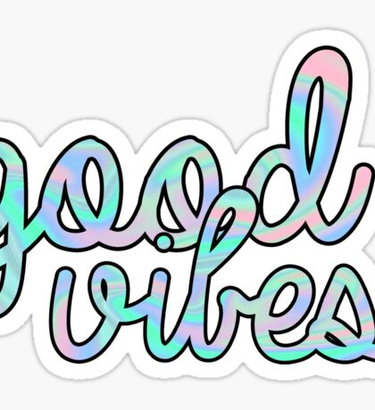 Good Vibes Hologram Sticker