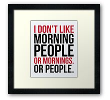 Morning People Funny Quote Framed Print