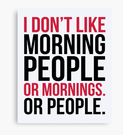 Morning People Funny Quote Canvas Print