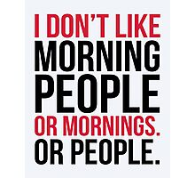 Morning People Funny Quote Photographic Print