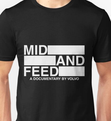 Mid and Feed Unisex T-Shirt