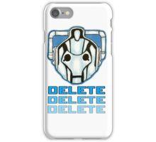 """""""DELETE!"""" - Cyberman - Doctor Who iPhone Case/Skin"""